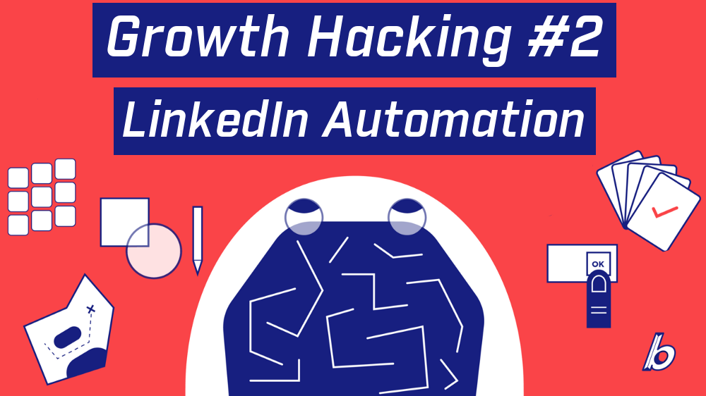 Growth Hacking #2 – LinkedIn Automation