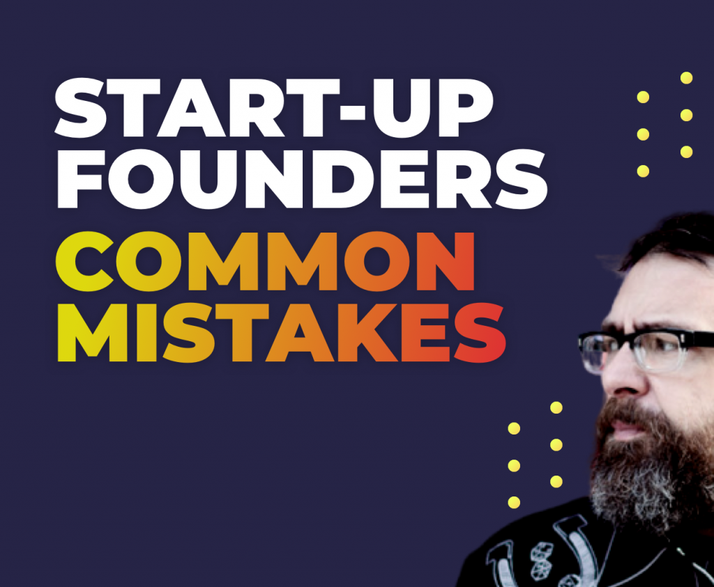 Start-Up Founders Common Mistakes