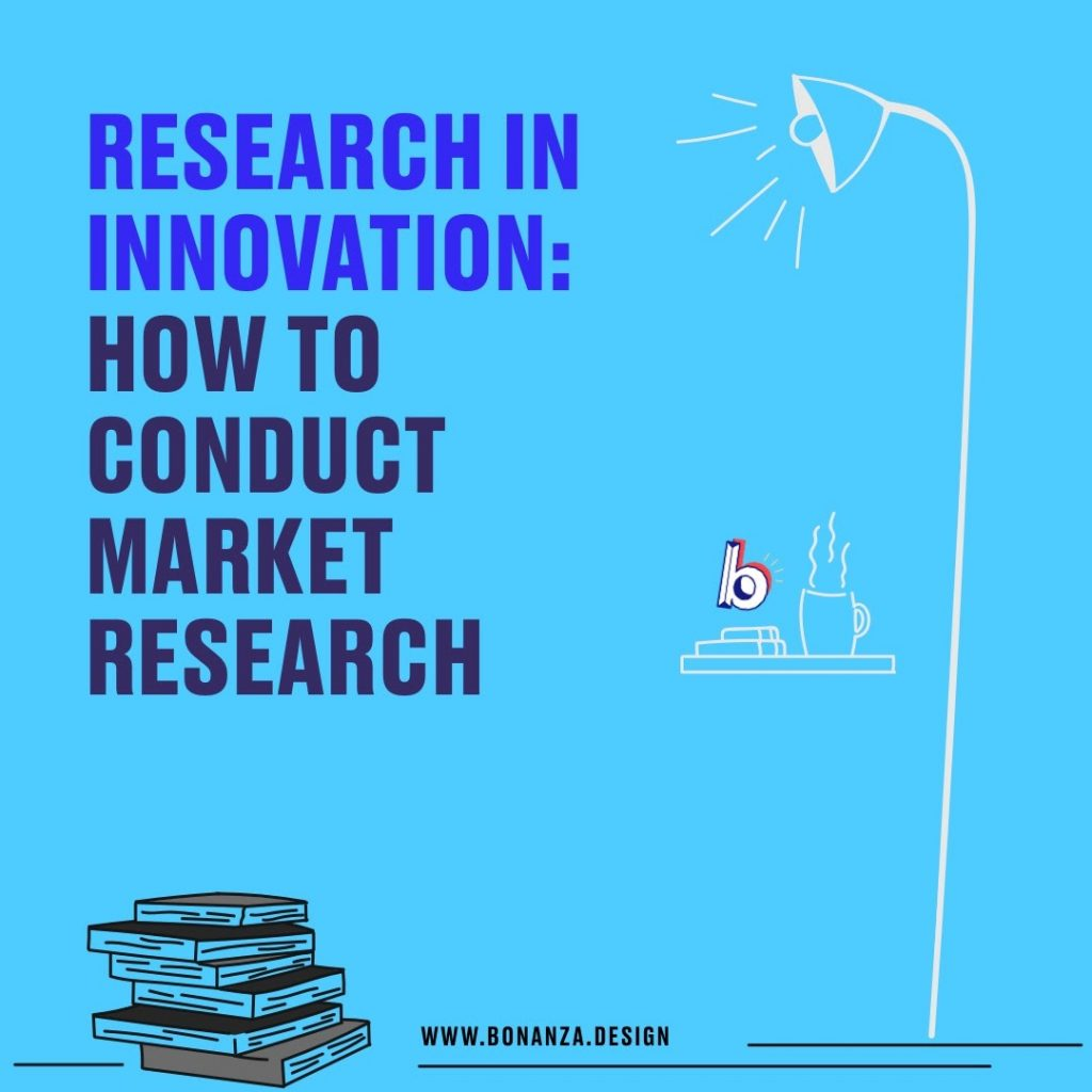 Research in Innovation: How to conduct Market Research