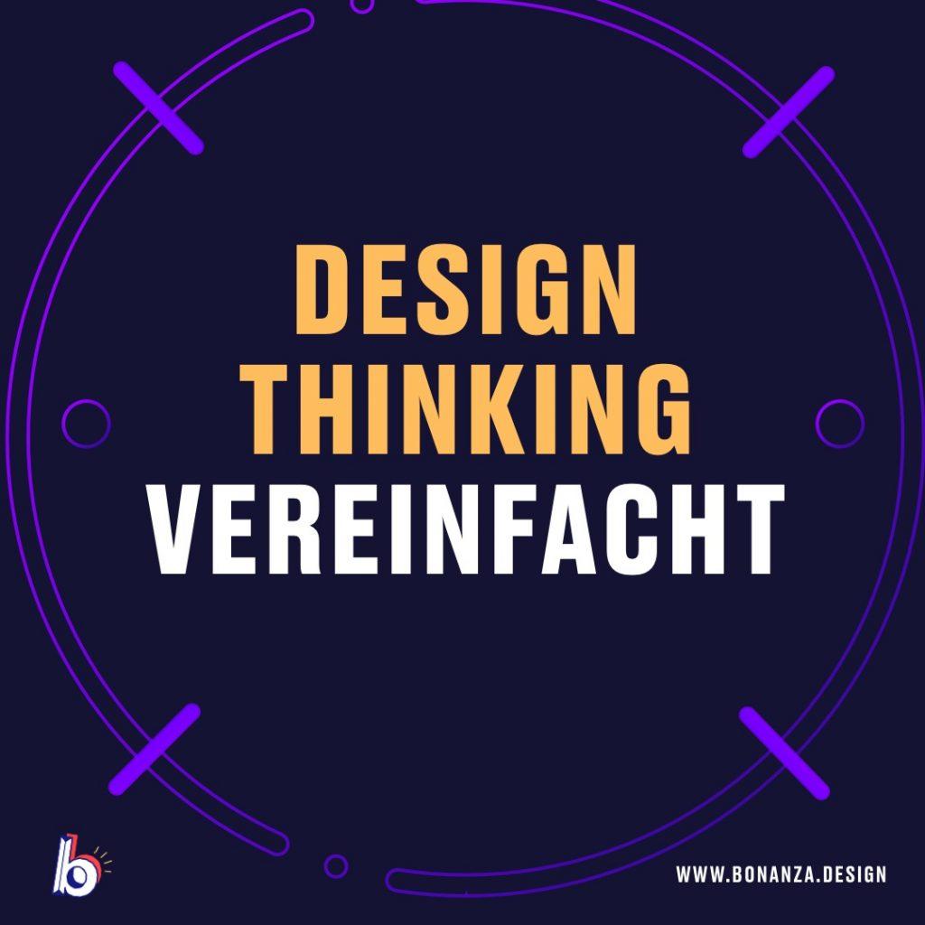 Design Thinking vereinfacht: Eine Anleitung zur Verwendung im Schritt-für-Schritt-Prozess