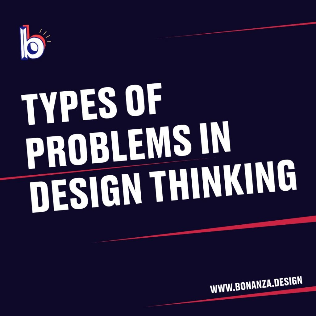 Design Thinking: Recognize the type of the problem you're dealing with