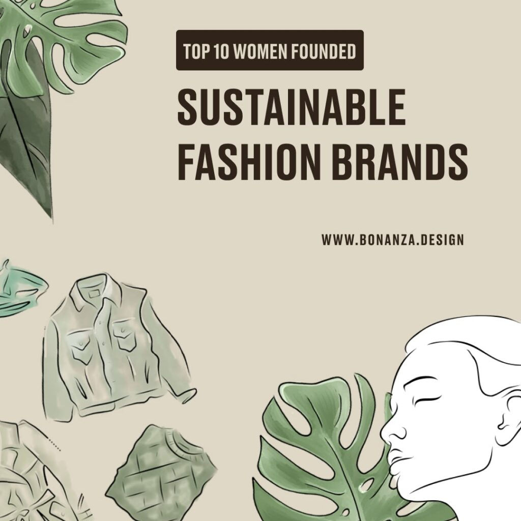 Top 10 Women Founded Sustainable Fashion Brands