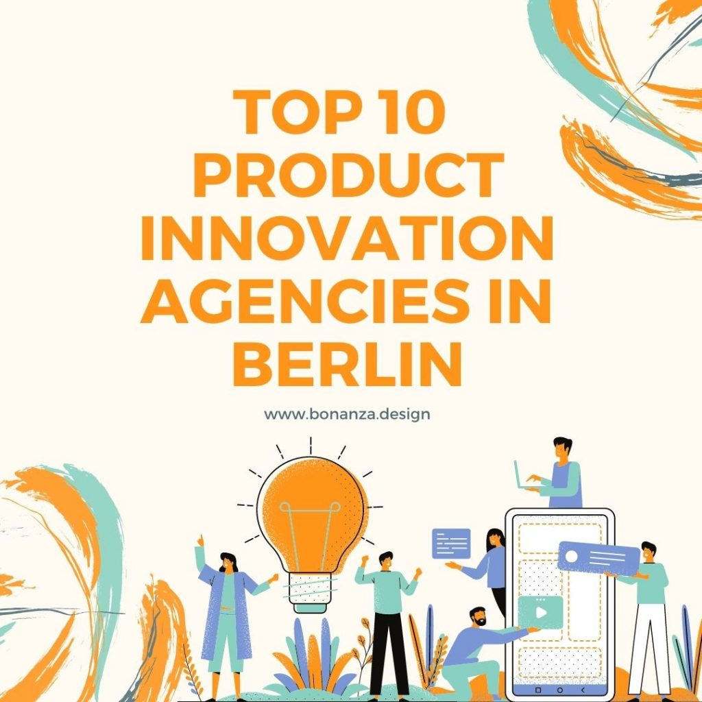 TOP 10 PRODUCT INNOVATION AGENCIES IN BERLIN