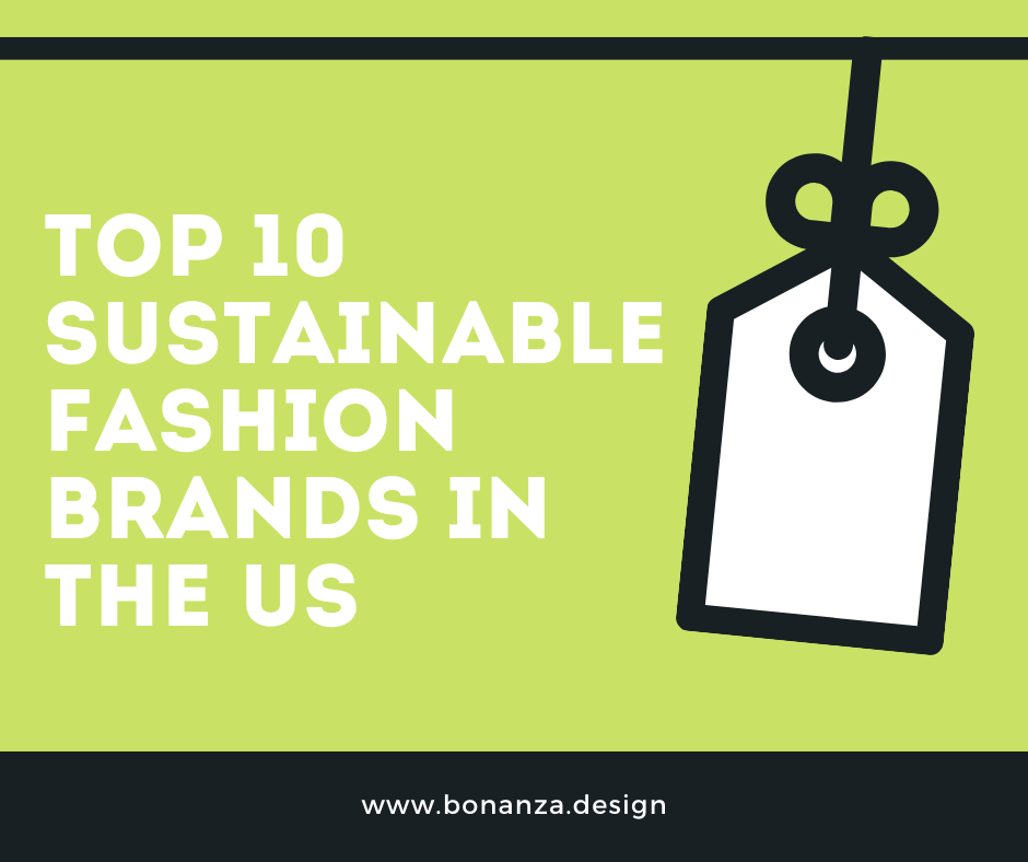 TOP 10 SUSTAINABLE AND ETHICAL FASHION BRANDS IN THE USA