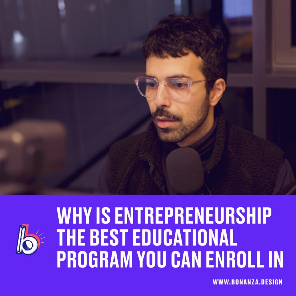 WHY IS ENTREPRENEURSHIP THE BEST EDUCATIONAL PROGRAM YOU CAN ENROLL IN